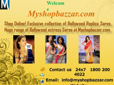 Myshopbazzar.com Shop Online! Exclusive collection of Bollywood Replica Saree. Huge range of Bollywood actress Saree at Myshopbazzar.com Welcom e Contact.