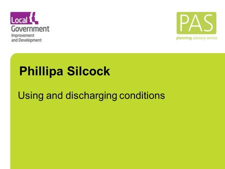Phillipa Silcock Using and discharging conditions.