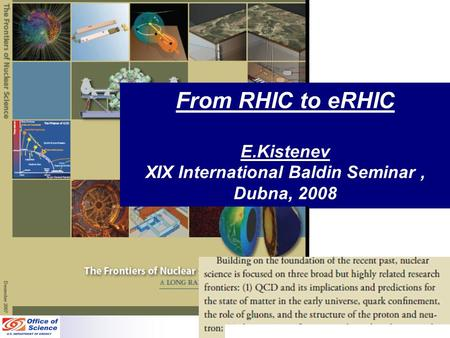 From RHIC to eRHIC E.Kistenev XIX International Baldin Seminar, Dubna, 2008.
