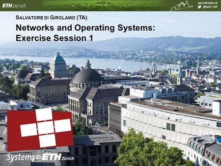 S ALVATORE DI G IROLAMO (TA) Networks and Operating Systems: Exercise Session 1.