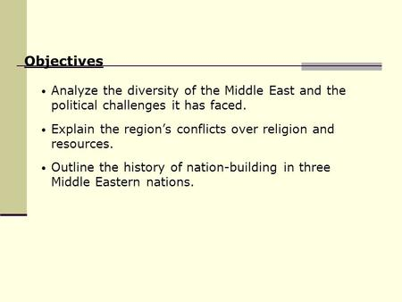 Analyze the diversity of the Middle East and the political challenges it has faced. Explain the region's conflicts over religion and resources. Outline.