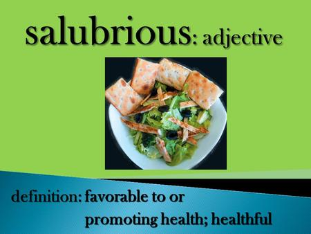 Favorable to or promoting health; healthful definition: