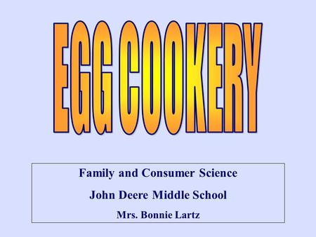 Family and Consumer Science John Deere Middle School Mrs. Bonnie Lartz.