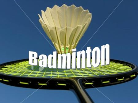 Overview and History  Badminton is a racket sport that is played on a court divided by a net five feet high.  The game is played with a shuttlecock.
