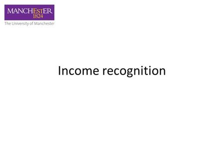 Income recognition. Exchange/Non-Exchange Transactions Income received or due to the University will either be part of an Exchange Transaction or a Non-Exchange.