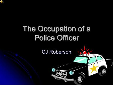The Occupation of a Police Officer CJ Roberson Salaries The salary of a police officer varies within each state based off of population of a department's.