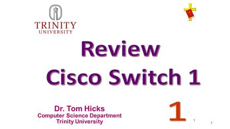 1 Dr. Tom Hicks Computer Science Department Trinity University 1.