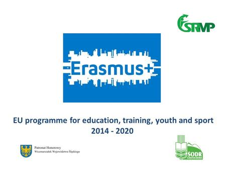 EU programme for education, training, youth and sport 2014 - 2020.