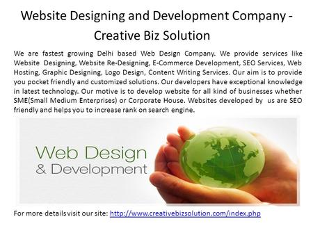 Website Designing and Development Company - Creative Biz Solution We are fastest growing Delhi based Web Design Company. We provide services like Website.