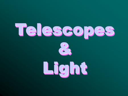 Telescopes & Light. History Hans Lippershey Middleburg, Holland –invented the refractor telescope in 1608 Galileo –the first to use a telescope in astronomy.