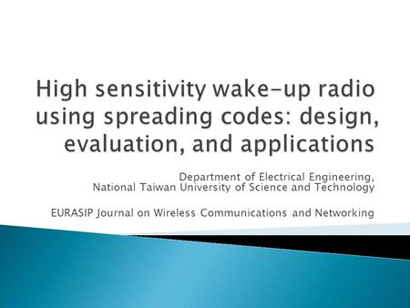 Department of Electrical Engineering, National Taiwan University of Science and Technology EURASIP Journal on Wireless Communications and Networking.