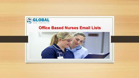 Office Based Nurses Email Lists. Office Based Nurses Email List This list is hard to find as it is a highly exclusive and has very few numbers. Office.