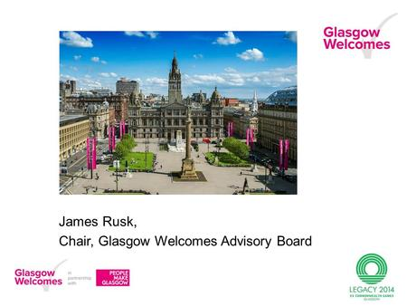 James Rusk, Chair, Glasgow Welcomes Advisory Board.