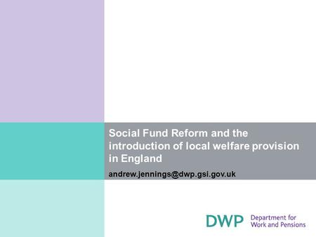 Social Fund Reform and the introduction of local welfare provision in England