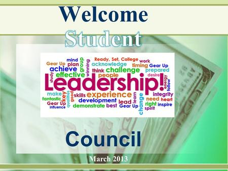 Council March 2013. Agenda  Welcome  Campus Status/Update  Monthly Task  Financial Aid 101  Resources.