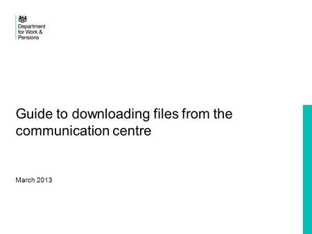 Guide to downloading files from the communication centre March 2013.