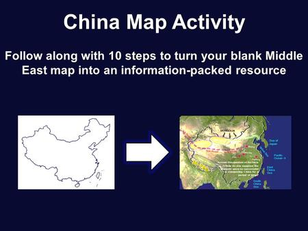 China Map Activity Follow along with 10 steps to turn your blank Middle East map into an information-packed resource.