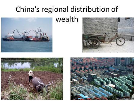 China's regional distribution of wealth. GDP exercise Look at the figures showing the GDP per capita for different administrative regions in China Produce.