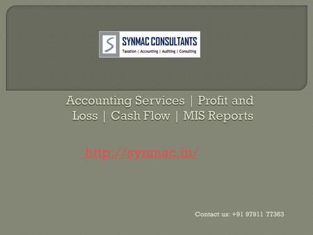 Contact us: +91 97911 77363. Welcome to our website  Synmac Consultants Providing all Financial Statements in the Form of Profit and.