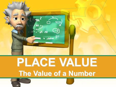 PLACE VALUE The Value of a Number. Math Common Core Standards: The students will understand that the three-digit number represents amounts of hundreds,