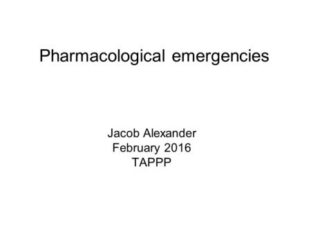 Pharmacological emergencies
