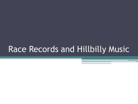 "Race Records and Hillbilly Music. Mamie Smith (1883–1946) ""Queen of the Blues"" Vaudeville performer ""Crazy Blues"" (1920)"