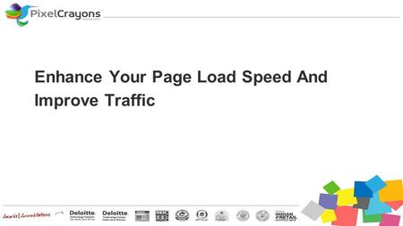Enhance Your Page Load Speed And Improve Traffic.