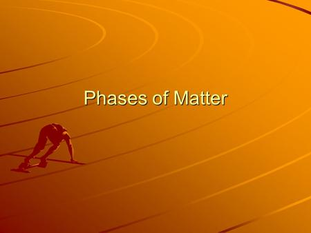 Phases of Matter. Phases An element or a compound can exist in either a solid, liquid or gas These 3 types are called the phases of matter.