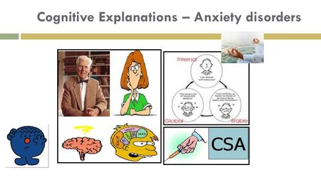 Cognitive Explanations – Anxiety disorders. Explain their thoughts!