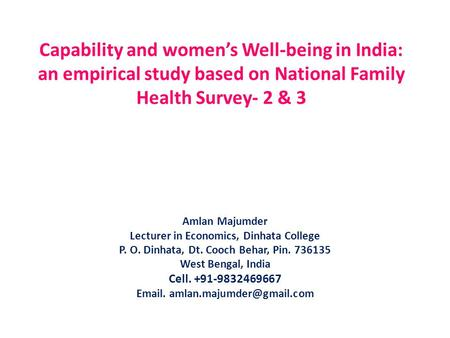 Capability and women's Well-being in India: an empirical study based on National Family Health Survey- 2 & 3 Amlan Majumder Lecturer in Economics, Dinhata.