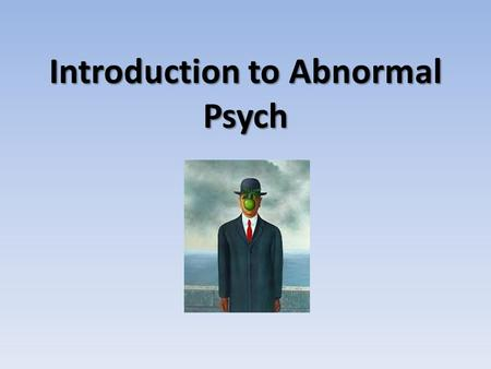 "Introduction to Abnormal Psych. A note about language for this unit... Person first language ""Insanity"" is a legal term pertaining to the defendant's."