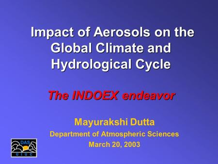 Mayurakshi Dutta Department of Atmospheric Sciences March 20, 2003