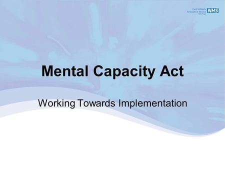 Mental Capacity Act Working Towards Implementation.