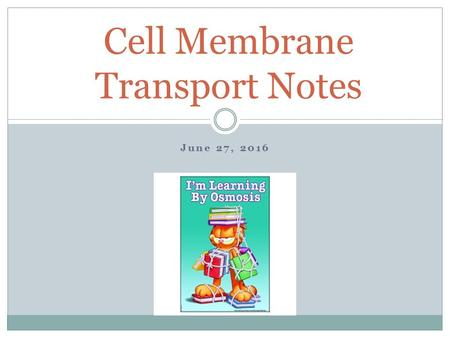 June 27, 2016 Cell Membrane Transport Notes. I.) Types of Cell Membrane Transport There are 2 types of cell membrane transport: A.Passive Transport 1.