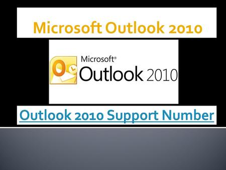 Microsoft Outlook 2010.  We're supporting Outlook 2010 email account which is used for emailing. It has so much good features which make easy life. But.