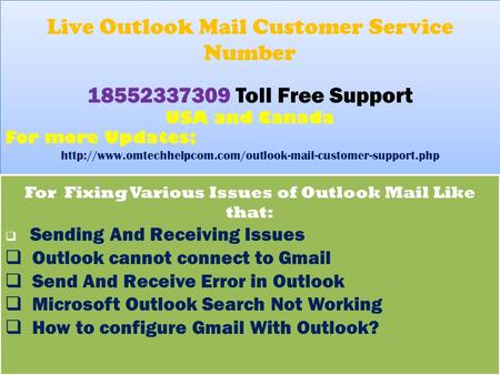 Live Outlook Mail Customer Service Number 18552337309 Toll Free Support USA and Canada For more Updates;