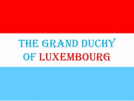The Grand Duchy of Luxembourg.  dyn/content/gallery/2009/12/23/GA2009122303118.html