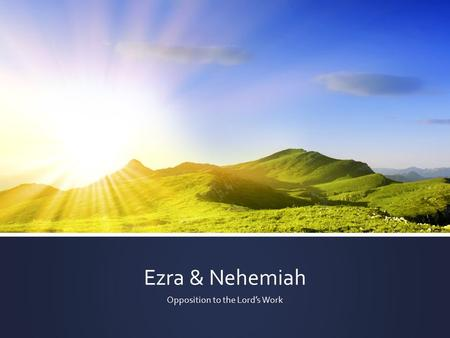 Ezra & Nehemiah Opposition to the Lord's Work. When has the Lord inspired someone who is not a member of the Church to accomplish His purposes?