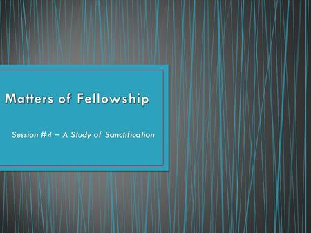 Session #4 – A Study of Sanctification. But in these sacrifices there is a reminder of sin every year. (Hebrews 10:3) ‏