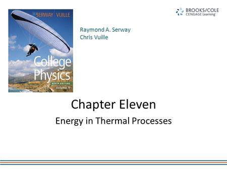 Raymond A. Serway Chris Vuille Chapter Eleven Energy in Thermal Processes.