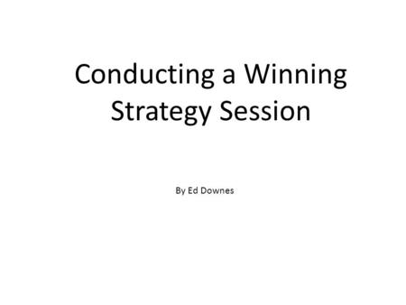 Conducting a Winning Strategy Session