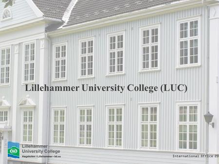 Lillehammer University College (LUC) International Office 2016.