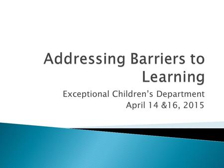Exceptional Children's Department April 14 &16, 2015.