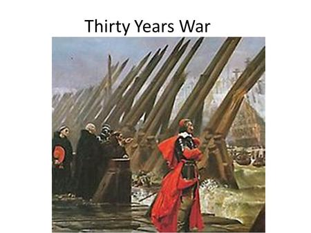 "Thirty Years War. Europe in the 1500's Idea of a ""Universal Religion"" Holy Roman Empire Founded 800 AD Charlemagne ""Emperor of the Romans"" Intended to."