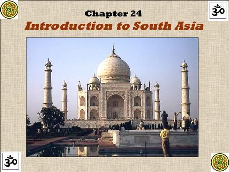 Chapter 24 Introduction to South Asia. _________________, the world's ____________ mountain, and other towering peaks of the ______________ Mountains.