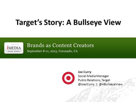 Target's Story: A Bullseye View Joe Curry Social Media Manager Public Relations,