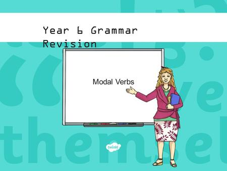 Year 6 Grammar Revision Modal Verbs. Modal Verbs for Possibility: The Rules Modal verbs can have many uses. They are sometimes known as 'modal auxiliary.