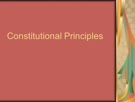 Constitutional Principles. Starter What are the goals of government according to the Preamble?