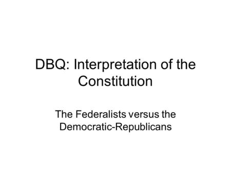 dbq jeffersonian vs federalists Ap® united states history 2008 scoring guidelines (form b) question 2 analyze the reasons for the anti-federalists' opposition to ratifying the.