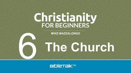 MIKE MAZZALONGO The Church 6. Misconceptions of the Bible 1.The church is a building.